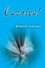 ROBERT ANTONI - Carnival: A Novel - PAPERBACK ** Like New **