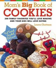 Mom's Big Book of Cookies: 200 Family Favorites You'll Love Making and Your Kids