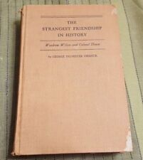 1932 STRANGEST FRIENDSHIP IN HISTORY Hardcover Book W. Wilson & Colonel House