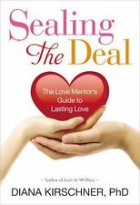 Sealing the Deal: The Love Mentor's Guide to Lasting Love  Your Coac . EXLIBRARY