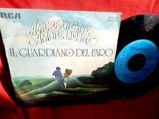 IL GUARDIANO DEL FARO Amore grande amore libero 7' + PS 1975 ITALY EX