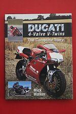 DUCATI 4-VALVE V-TWINS - THE COMPLETE STORY by Mick Walker (HC/DJ, 1999)