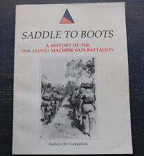 Saddle To Boots - History of The 19th(Aust) Machine Gun Battalion /Curkpatrick
