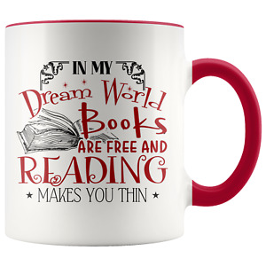 In My Dream World Books Are Free And Reading Makes You Thin Coffee Mug 11Oz