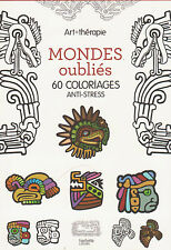 CARNET ART THERAPIE MONDES OUBLIES 60 COLORIAGES anti-stress