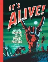 It's Alive! : Classic Horror and Sci-Fi Movie Posters from the Kirk Hammett C...