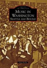 Images of America: Music in Washington : Seattle and Beyond by Peter Blecha (200