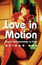 Love in Motion: Erotic Relationships in Film, Due 9780231167338 Free Shipping+=