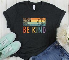 Womens T-Shirt In A World Where You Can Be Anything Be Kind Peace Sign