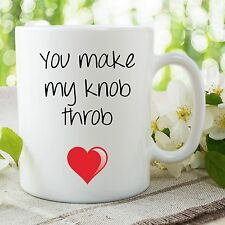 Funny Novelty Mug You Make My Knob Throb Present For Girlfriend Cups WSDMUG699