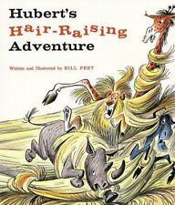 Hubert's Hair Raising Adventure: By Peet, Bill