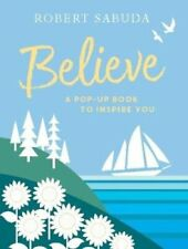 Believe A Pop-up Book to Inspire You by Robert Sabuda 9781406387575 | Brand New