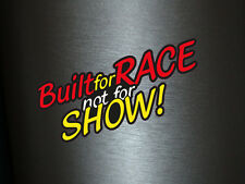 1 x Aufkleber Buil For Race Not For Show! Sticker Static Tuning Shocker Fun Gag