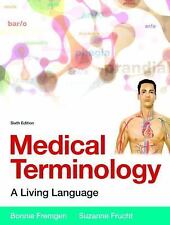 Medical Terminology : A Living Language by Bonnie F. Fremgen and Suzanne S....