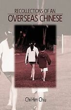 Recollections of an Overseas Chinese by Chi Him Chiu (2009, Hardcover)