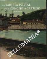 LIBRO LA TARJETA POSTAL CONCEJO DE CARREÑO EDICION 2003 CANDAS ASTURIAS