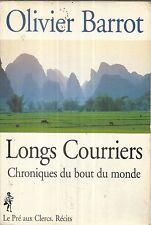 OLIVIER BARROT LONGS COURRIERS CHRONIQUES DU BOUT DU MONDE