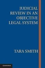 Judicial Review in an Objective Legal System by Smith, Tara