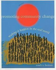 Promoting Community Change: Making it Happen in the Real World SW 381T Dynamics