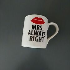 Mrs. Always Right Mug - Lorrie Veasey Our Name is Mud Coffee Cup New