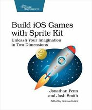Build iOS Games with Sprite Kit: Unleash Your Imagination in Two Dimensions, Smi