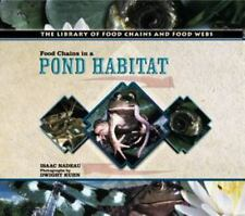 Food Chains in a Pond Habitat (The Library of Food Chains and Food Webs), Isaac