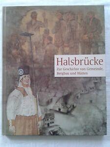Halsbrücke b. Freiberg Sachsen Zur Geschichte von Gemeinde Bergbau und Hütten
