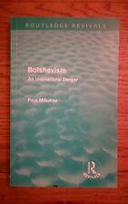 Bolshevism: An International Danger by Paul Miliukov (Paperback, 2011)