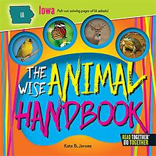 The Wise Animal Handbook Iowa [Arcadia Kids] [IA] [Arcadia Publishing]