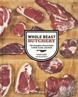 Whole Beast Butchery : The Complete Visual Guide to Beef, Lamb, and Pork, Har...