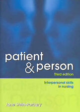 Patient and Person: Developing Interpersonal Skills in Nursing by Jane Stein-Par