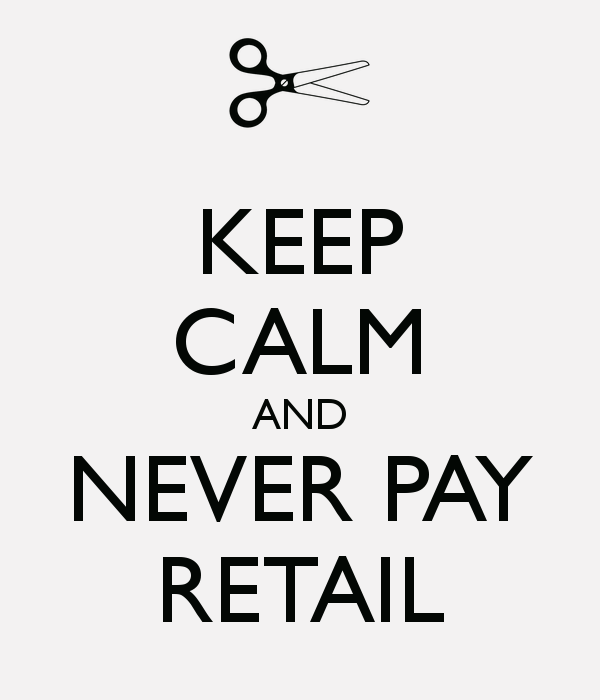 Never Pay Retail!!!