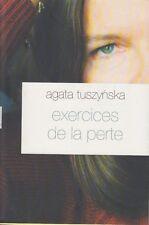 EXERCICES DE LA PERTE / AGATA TUSZYNSKA / GRASSET