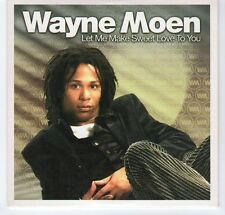 (EA187) Wayne Moen, Let Me Make Sweet Love To You - 2004 DJ CD