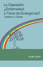 La Depresi=N : +Enfermedad o freno de emergencia? - Trasfondo y Salidas by...
