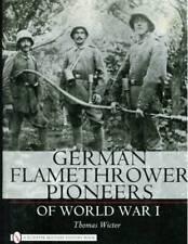 German Flamethrower Pioneers of World War I by Thomas Wictor