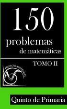 Colección de Problemas para 5º de Primaria: 150 Problemas de Matemáticas para...