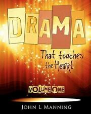 Drama that Touches the Heart Vol. 1 : Ready to Use Scripts for a Spiritual...