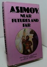 Isaac Asimov's Near Futures and Far edited by George Scithers - First edition