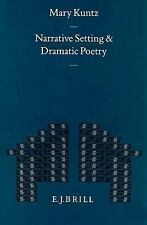 Narrative Setting and Dramatic Poetry (Mnemosyne, Bibliotheca Classica Batava),
