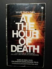 At the Hour of Death by Karlis Osis & Erlendur Haraldsson 1979 Paperback Occult