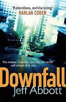 Downfall (Sam Capra), Abbott, Jeff , Acceptable, FAST Delivery