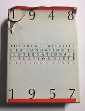 Documents relatifs a la fondation de l'Internationale Situationniste 1948 1957