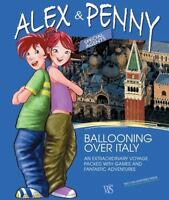 Alex and Penny: Ballooning over Italy : An Extraordinary Voyage Packed with...