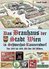 Adolf Ezsöl: Das Brauhaus der Stadt Wien - in Schwechat-Rannersdorf