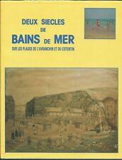 Deux siècles de BAINS de MER sur les Plages de l'Avranchin et du Cotentin, Guéné