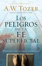 Los Peligros de la Fe Superficial: Despierta del Letargo Espiritual (Paperback o