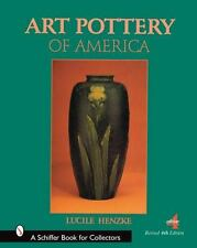 Art Pottery of America, Revised 4th Edition 549 color & b/w photos