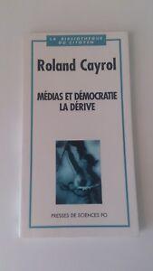 Médias et démocratie, la dérive - Roland Cayrol