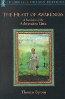 Heart of Awareness : A Translation of the Ashtavakra Gita, Paperback by Byrom...